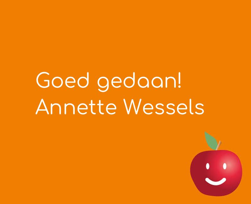 Goed gedaan! Annette Wessels