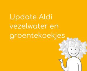 Update Aldi vezelwater en groentekoekjes